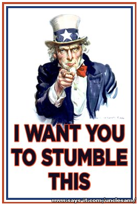 I want you to stumble this